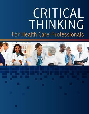 Learning Lab for Critical Thinking for Health Care Professionals Printed Access Code 1 Year