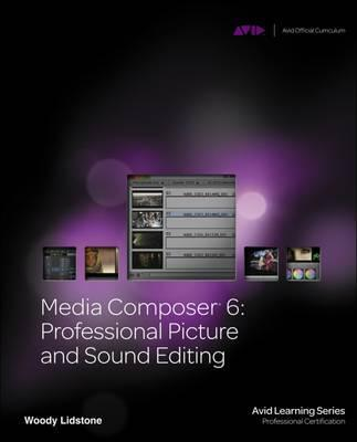 Media Composer 6 : Woody Lidstone : 9781133601951