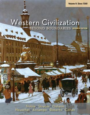 Western Civilization : Beyond Boundaries, Volume II: Since 1560