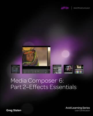 Media Composer 6: Effects Essentials Part 2