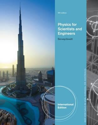Physics for Scientists and Engineers, International Edition ... on physics system diagram, physics transformer diagram, physics concept diagram, physics scale diagram, physics power diagram, physics flow chart,