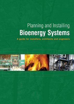 Planning and Installing Bioenergy Systems