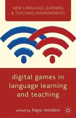 Digital Games in Language Learning and Teaching (New Language Learning and Teaching Environments)