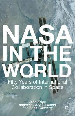 NASA in the World: Fifty Years of International Collaboration in Space