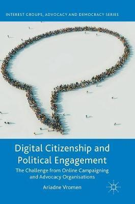 Digital Citizenship and Political Engagement  The Challenge from Online Campaigning and Advocacy Organisations