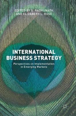 International Business Strategy : Perspectives on Implementation in Emerging Markets