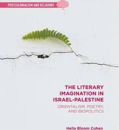 The Literary Imagination in Israel-Palestine  Orientalism, Poetry, and Biopolitics