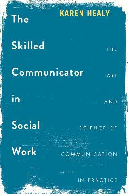 The Skilled Communicator in Social Work Cover Image