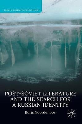 Post-Soviet Literature and the Search for a Russian Identity