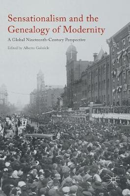 Sensationalism and the Genealogy of Modernity : A Global Nineteenth-Century Perspective