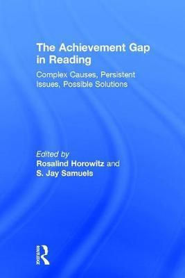 The Achievement Gap in Reading: Complex Causes, Persistent Issues, Possible Solutions