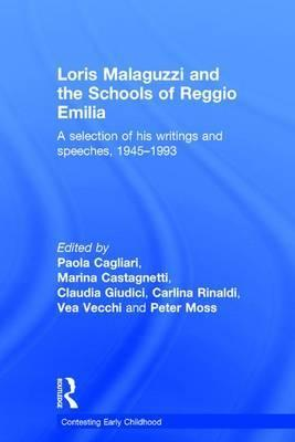Loris Malaguzzi and the Schools of Reggio Emilia