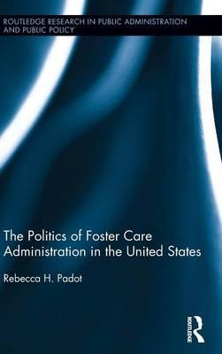 The Politics of Foster Care Administration in the United States