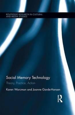 Social Memory Technology  Theory, Practice, Action