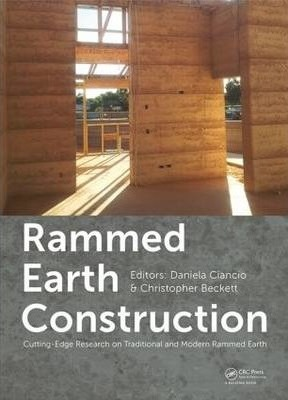 Rammed Earth Construction: Cutting-Edge Research on Traditional and Modern Rammed Earth