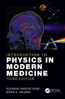 Introduction to Physics in Modern Medicine: Third Edition