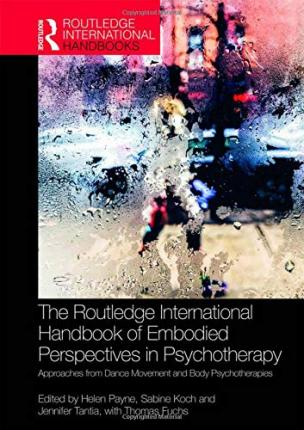 The Routledge International Handbook of Embodied Perspectives in Psychotherapy