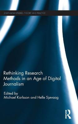 Rethinking Research Methods in an Age of Digital Journalism