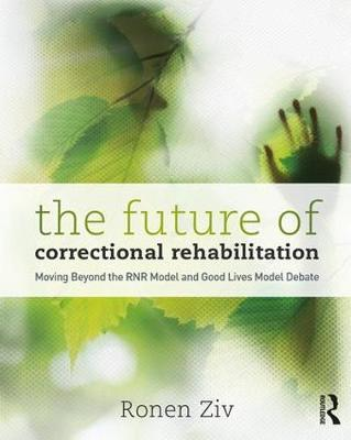 The Future of Correctional Rehabilitation