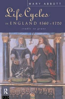 Life Cycles in England 1560-1720