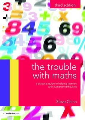 The Trouble with Maths : A practical guide to helping learners with numeracy difficulties