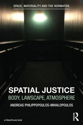 Spatial Justice: Body, Lawscape, Atmosphere