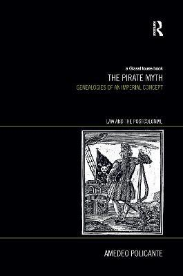The Pirate Myth  Genealogies of an Imperial Concept