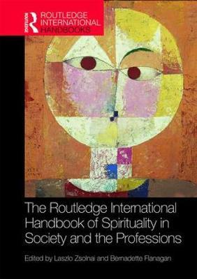 The Routledge International Handbook of Spirituality in Society and the Professions