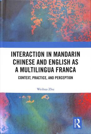 Interaction in Mandarin and English as a Lingua Franca of Practice