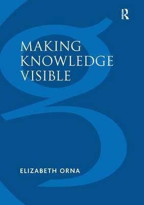 Making Knowledge Visible: Communicating Knowledge Through Information Products