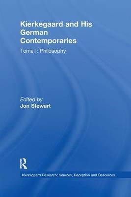 Kierkegaard and His German Contemporaries - Philosophy: Volume 6, Tome I