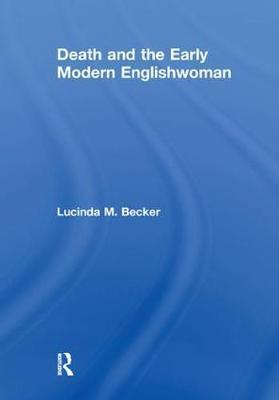 Death and the Early Modern Englishwoman