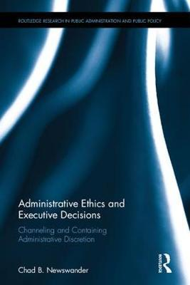 Administrative Ethics and Executive Decisions