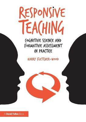 Responsive Teaching : Cognitive Science and Formative Assessment in Practice