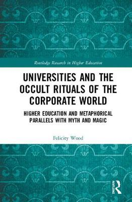 Universities and the Occult Rituals of the Corporate World