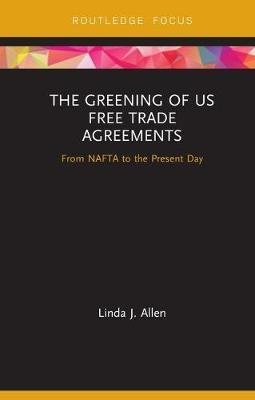 The Greening of US Free Trade Agreements