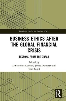 Business Ethics After the Global Financial Crisis  Lessons from The Crash