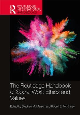 The Routledge Handbook of Social Work Ethics and Values