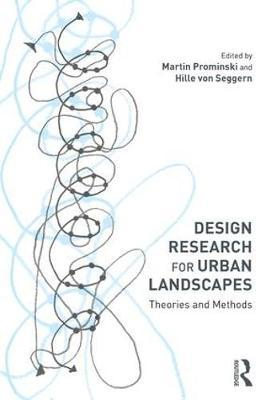 Design Research for Urban Landscapes  Theories and Methods