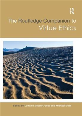 The Routledge Companion to Virtue Ethics
