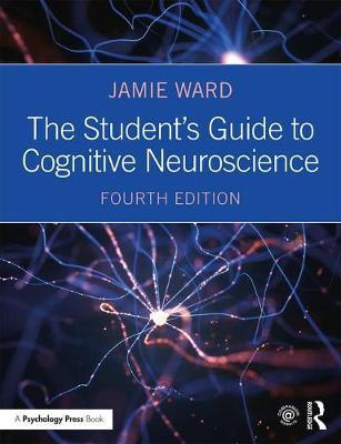 The Student's Guide to Cognitive Neuroscience : Jamie Ward