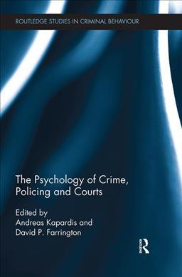 The Psychology of Crime, Policing and Courts