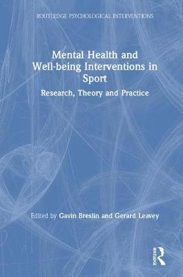 Mental Health and Well-being Interventions in Sport  Research, Theory and Practice