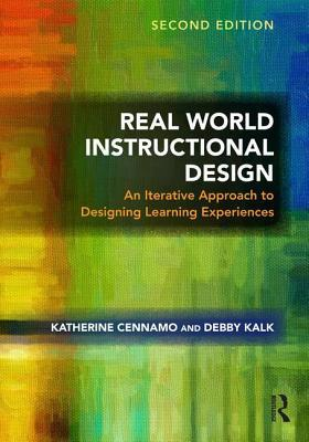 Real World Instructional Design  An Iterative Approach to Designing Learning Experiences