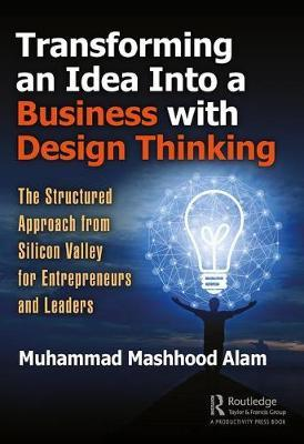 Transforming an Idea Into a Business with Design Thinking