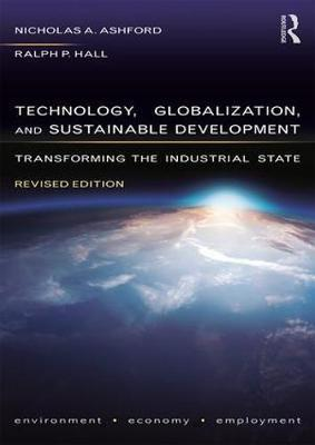 Technology, Globalization, and Sustainable Development : Transforming the Industrial State