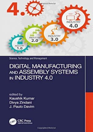 Digital Manufacturing and Assembly Systems in Industry 4.0