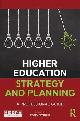 Higher Education Strategy and Planning: A Professional Guide