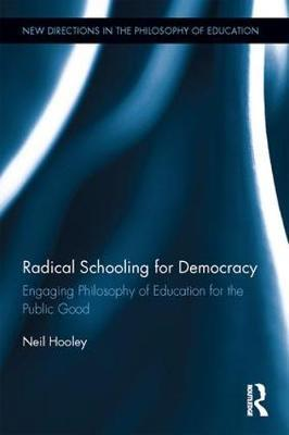 Radical Schooling for Democracy  Engaging Philosophy of Education for the Public Good