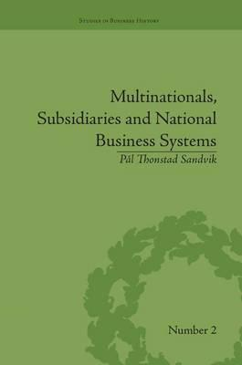Multinationals, Subsidiaries and National Business Systems : Pal